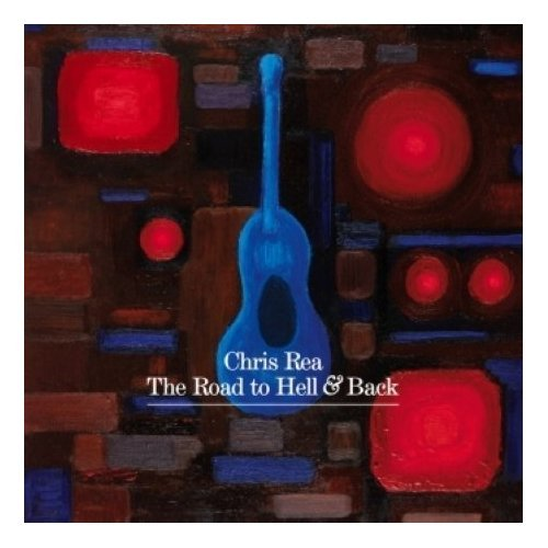 The Road to Hell & Back by Chris Rea