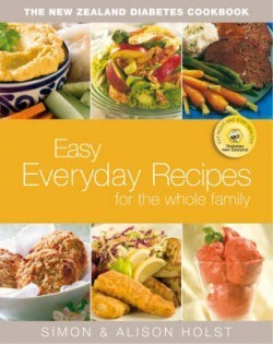 The new zealand diabetes cookbook easy everyday recipes for the the new zealand diabetes cookbook easy everyday recipes for the whole family by simon holst forumfinder Image collections