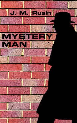 Mystery Man by J.M. Rusin
