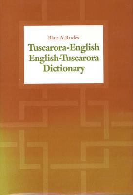 Tuscarora-English/English-Tuscarora Dictionary by Blair A. Rudes