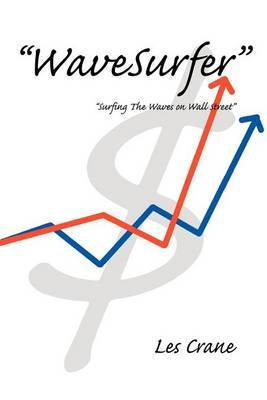 Wavesurfer: Surfing the Waves on Wall Street by Les Crane