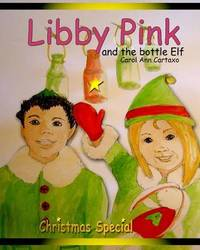 Libby Pink and the bottle Elf by Carol Ann Cartaxo