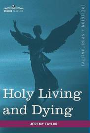 Holy Living and Dying by Jeremy Taylor