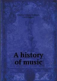 A History of Music by Charles Villiers Stanford