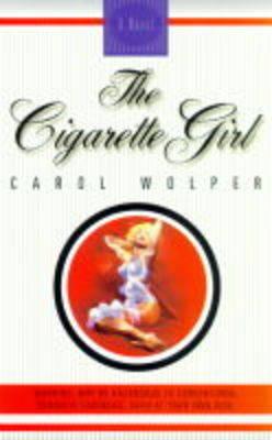 The Cigarette Girl by Carol Wolper