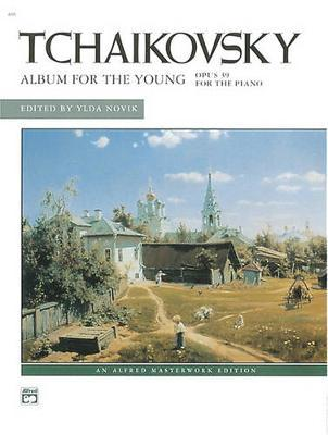 Tchaikovsky -- Album for the Young, Op. 39 by Peter Ilyich Tchaikovsky image