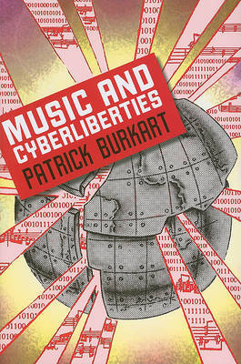 Music and Cyberliberties by Patrick Burkart image