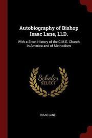 Autobiography of Bishop Isaac Lane, LL.D. by Isaac Lane image