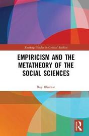 Empiricism and the Metatheory of the Social Sciences by Roy Bhaskar