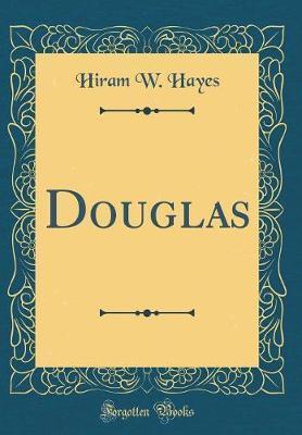 Douglas (Classic Reprint) by Hiram W Hayes image