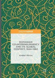 Romanian Counterinsurgency and Its Global Context, 1944-1962 by Andrei Miroiu image