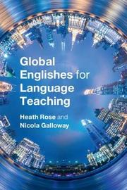 Global Englishes for Language Teaching by Heath Rose
