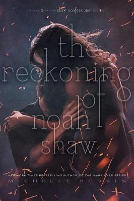 The Reckoning of Noah Shaw, Volume 2 by Michelle Hodkin