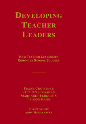 Developing Teacher Leaders: How Teacher Leadership Enhances School Success by Frank Crowther image