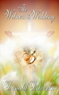 The Witness of the Wedding by Donald Daverin image