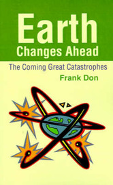 Earth Changes Ahead by Frank Don image
