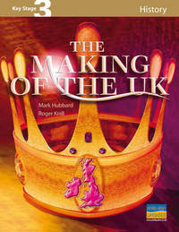 Key Stage 3 History: Making of the UK, 1500-1750: Textbook by M. Hubbard image