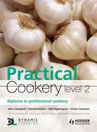 Practical Cookery: Level 2 Diploma: Diploma in Professional Cookery by John Campbell image