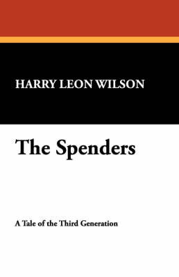 The Spenders by Harry Leon Wilson