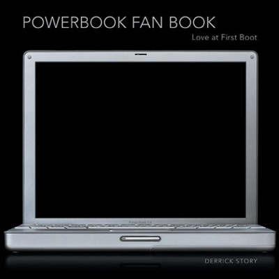 PowerBook Fan Book by Derrick Story