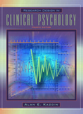 Research Design in Clinical Psychology by Alan E Kazdin