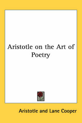 Aristotle on the Art of Poetry by * Aristotle
