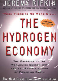 The Hydrogen Economy by Jeremy Rifkin