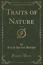 Traits of Nature, Vol. 2 of 4 (Classic Reprint) by Sarah Harriet Burney