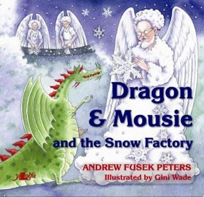Dragon & Mousie and the Snow Factory by Andrew Peters