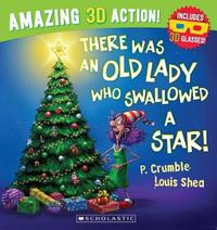 There Was an Old Lady Who Swallowed a Star! 3D Edition by P. Crumble