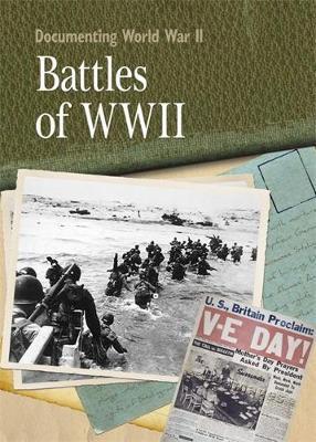 Documenting WWII: Battles Of World War II by Neil Tonge
