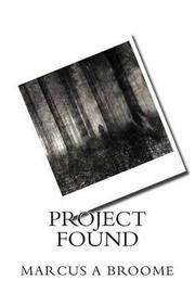 Project Found by Marcus a Broome