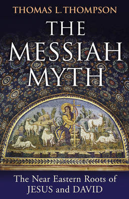 The Messiah Myth by Thomas L Thompson image