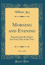 Morning and Evening, Vol. 1 of 3 by William Jay image
