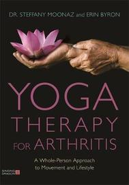 Yoga Therapy for Arthritis by Steffany Moonaz