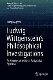 Ludwig Wittgenstein's Philosophical Investigations by Joseph Agassi