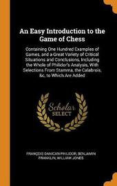 An Easy Introduction to the Game of Chess by Francois Danican Philidor