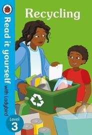 Recycling: Read it yourself with Ladybird Level 3 by Ladybird