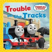 Trouble on the Tracks by Thomas & Friends