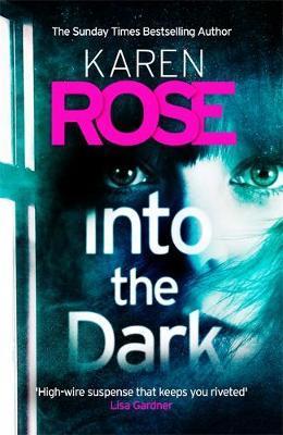 Into the Dark (The Cincinnati Series Book 5) by Karen Rose