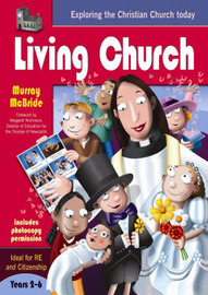 Living Church: Exploring the Christian Church Today by Murray McBride image