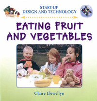 Eating Fruit and Vegetables by Claire Llewellyn image