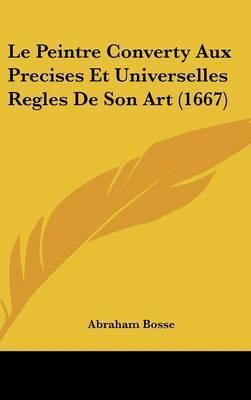 Le Peintre Converty Aux Precises Et Universelles Regles De Son Art (1667) by Abraham Bosse