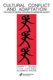 Cultural Conflict & Adaptation by Henry T. Trueba