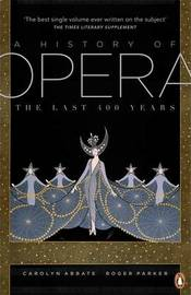 A History of Opera by Carolyn Abbate
