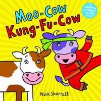 Moo-Cow Kung-Fu-Cow by Nick Sharratt image