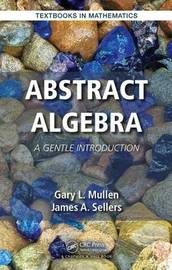 Abstract Algebra by Gary L. Mullen