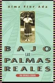 Bajo Las Palmas Reales by Alma Flor Ada