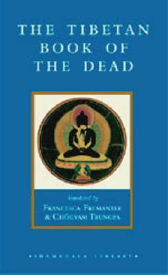 The Tibetan Book of the Dead: The Great Liberation Through Hearing in the Bardo by Chogyam Trungpa