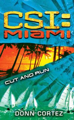 CSI Miami: Cut and Run by Donn Cortez